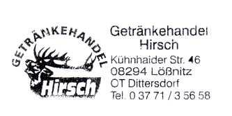 Getränkehandel Hirsch,  Kühnhaider Str. 46,  08294 Lößnitz